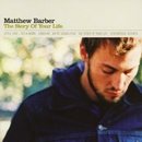 The Story Of Your Life/Matthew Barber