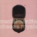 Cheese Royale/Mental Overdrive