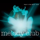 Boys in the Girls' Room/Melody Club
