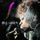 Bad As I Wanna Be/Stella Mwangi