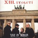 Live In Berlin/Xiii. Stoleti