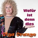 Wofür ist denn dies/Olga Orange