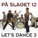 Let's Dance 3/På Slaget 12