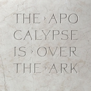 Apocalypse is Over [Radio Edit] (Radio Edit)/The Ark