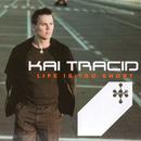 Life Is Too Short/Kai Tracid