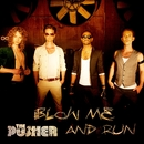 Blow Me and Run/The Pusher