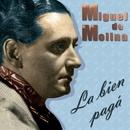 La Bien Pagá/Miguel De Molina