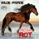 Wilde Pferde/Rosa Rot