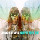 She's Not Me/Jenny Lewis
