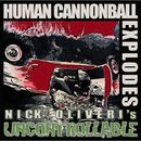 Human Cannonball Explodes/Nick Oliveri's Uncontrollable