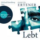 Lebt (Ungekürzte Fassung)/Orkun Ertener