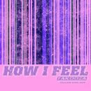 How I Feel 2014 [Feeling Good]/Yakooza