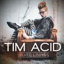 Silver Linings/Tim Acid