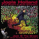 Jack O The Green: Small World Big Band Friends 3/Jools Holland & his Rhythm & Blues Orchestra