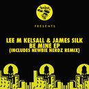 Be Mine EP/Lee M Kelsall, James Silk