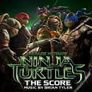 Teenage Mutant Ninja Turtles: The Score/Brian Tyler