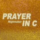 Prayer in C/Highmaker
