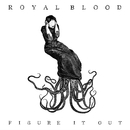 Figure It Out/Royal Blood