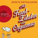 Mit Kant-Zitaten zum Orgasmus/Moritz Netenjakob