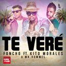 Te Veré [feat. Kito Morales & Mr. Rommel]/Foncho