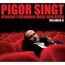 Volumen 8/Pigor singt Benedikt Eichhorn muss begleiten