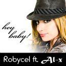 Hey Baby [feat. Al-x]/Robycel