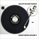 Bad Boy Dance Mixes Vol. 2/Bad Boy Dance Mixes