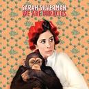 We Are Miracles/Sarah Silverman