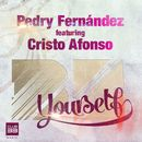 Be Yourself [feat. Cristo Afonso]/Pedry Fernández
