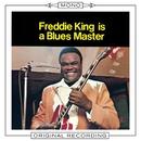 Freddie King Is A Blues Master (Mono)/Freddie King