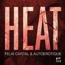 HEAT/Felix Cartal & Autoerotique