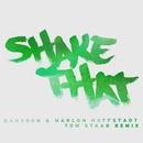 Shake That (Tom Staar Remix) [Radio Edit]/Dansson & Marlon Hoffstadt