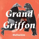 Mattachine/Grand Griffon