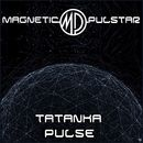 Tatanka Dance / Pulse/Magnetic Pulstar