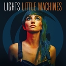 Little Machines (Deluxe Version)/Lights