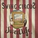 Swing circus/The Sweet Life Society