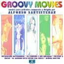 Groovy Movies (Original Motion Picture Soundtrack)/Alfonso Santisteban
