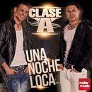 Una Noche Loca/Clase-A