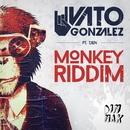 Monkey Riddim (feat. Tjen)/Vato Gonzalez