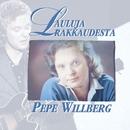 Lauluja rakkaudesta/Pepe Willberg