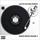 Bad Boy Dance Mixes Volume 4/Bad Boy Dance Mixes