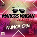 Nunca Crei [feat. Eli-T]/Marcos Magan