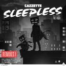 Sleepless (Remixes I) [feat. The High]/Cazzette