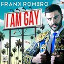 I Am Gay/Frank Romero