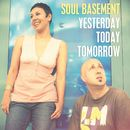 Yesterday, Today, Tomorrow/Soul Basement
