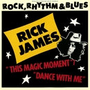This Magic Moment/Dance With Me/Rick James