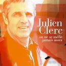 On ne se méfie jamais assez/Julien Clerc