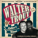 Luther's Blues - A Tribute To Luther Allison/Walter Trout