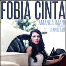 Fobia Cinta (Single)/Amanda Imani