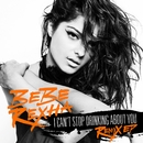 I Can't Stop Drinking About You Remix EP/Bebe Rexha